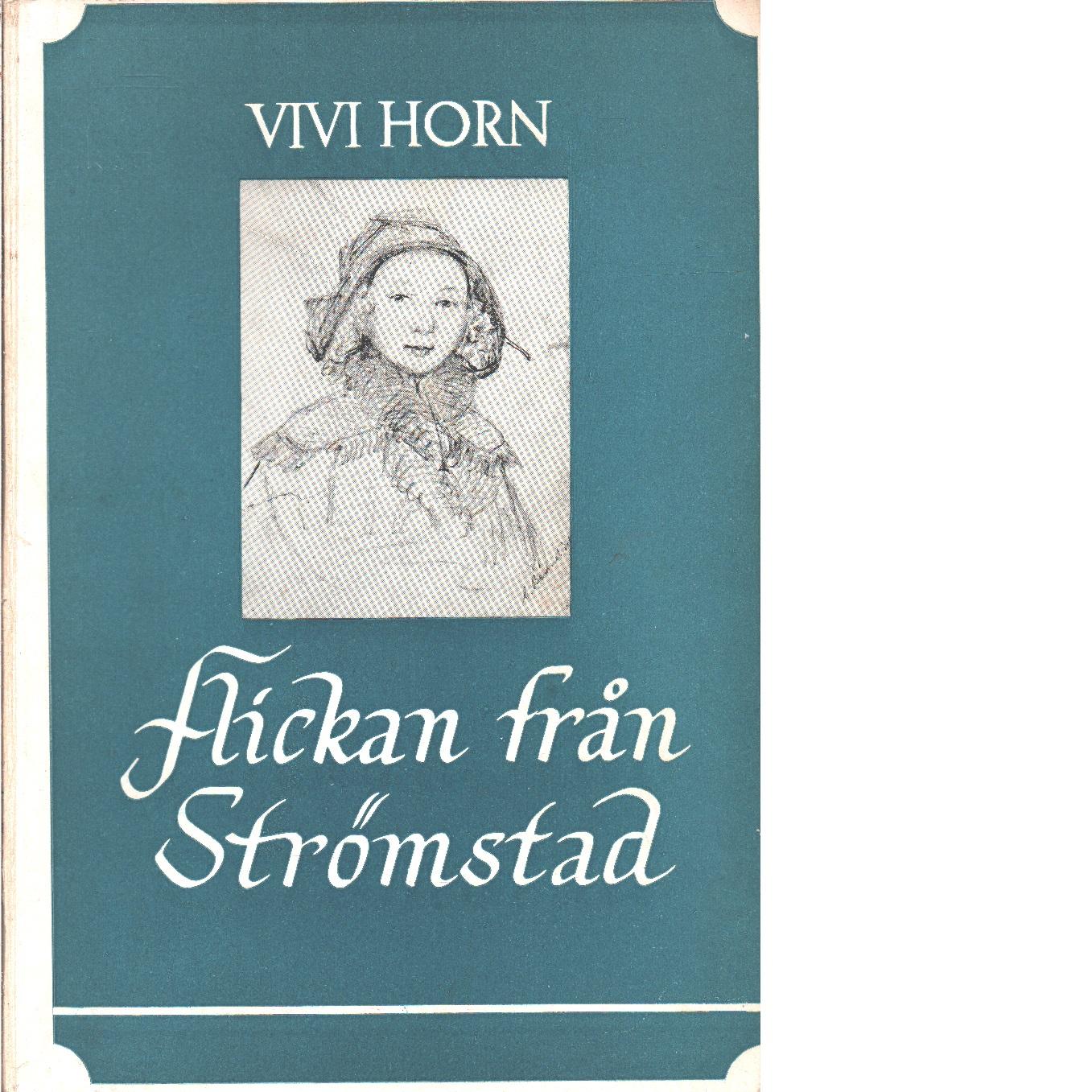 Flickan från Strömstad : Emilie Flygare-Carléns levnadshistoria -  Horn, Vivi