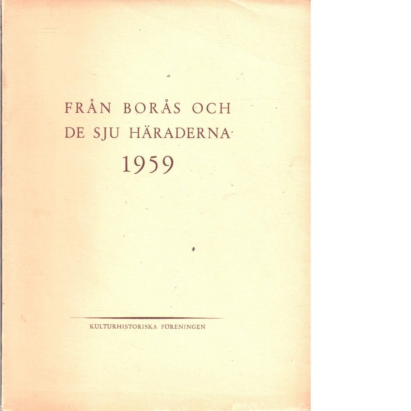Från Borås och de sju häraderna. 1959 - Red. De sju häradernas kulturhistoriska förening