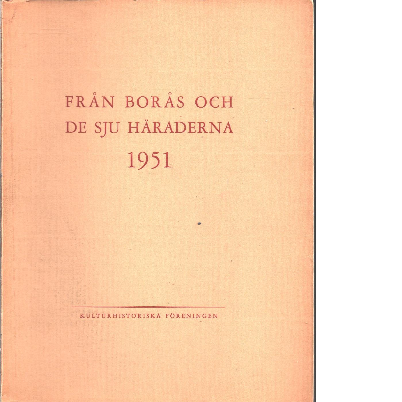 Från Borås och de sju häraderna. 1951 - Red. De sju häradernas kulturhistoriska förening