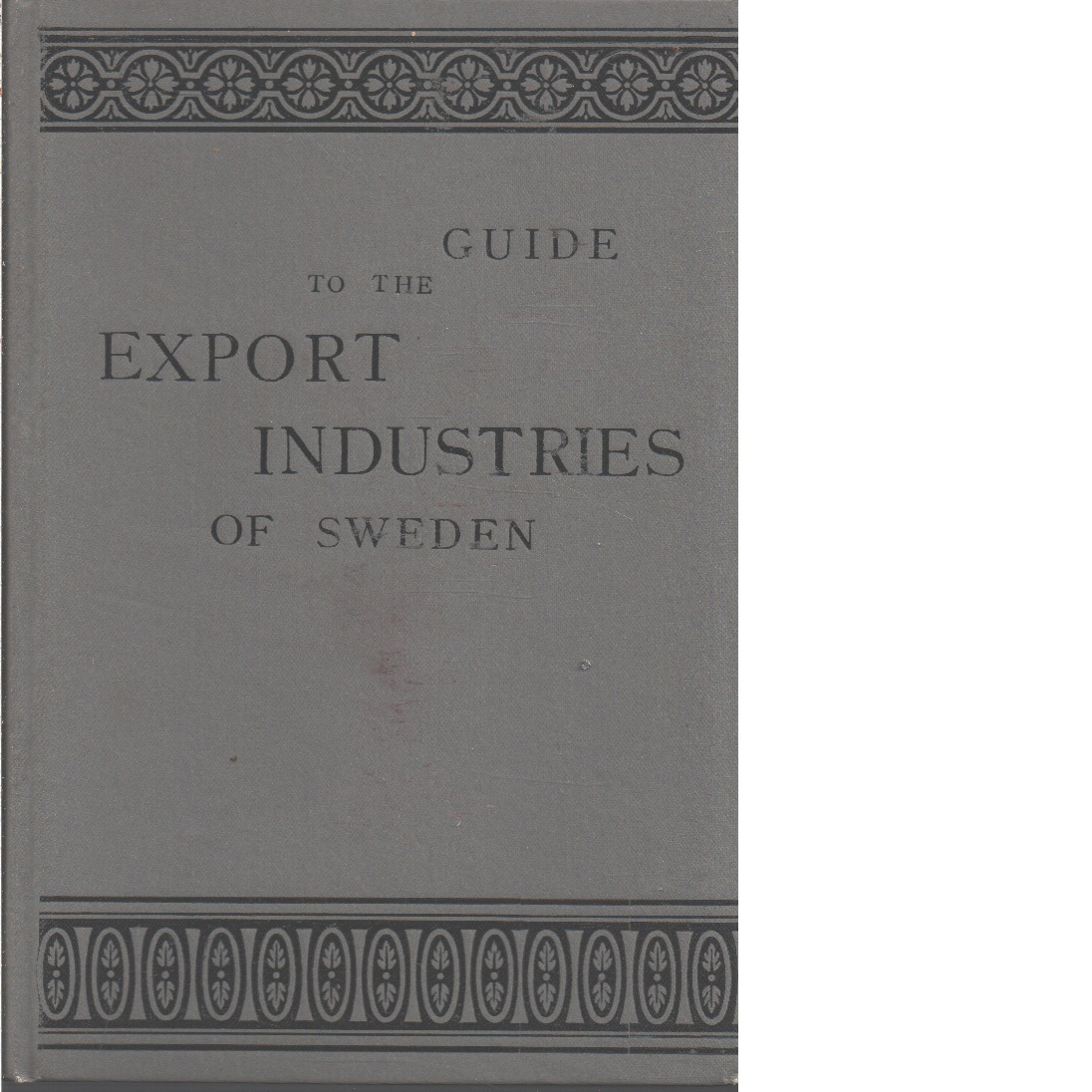 Guide to the export industries of Sweden - Red. Tesch, Wilhelm