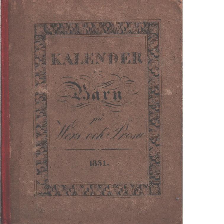 Kalender för barn, på vers och prosa. 1832. Stockholm, 1831.  - På P.G. Bergs förlag.