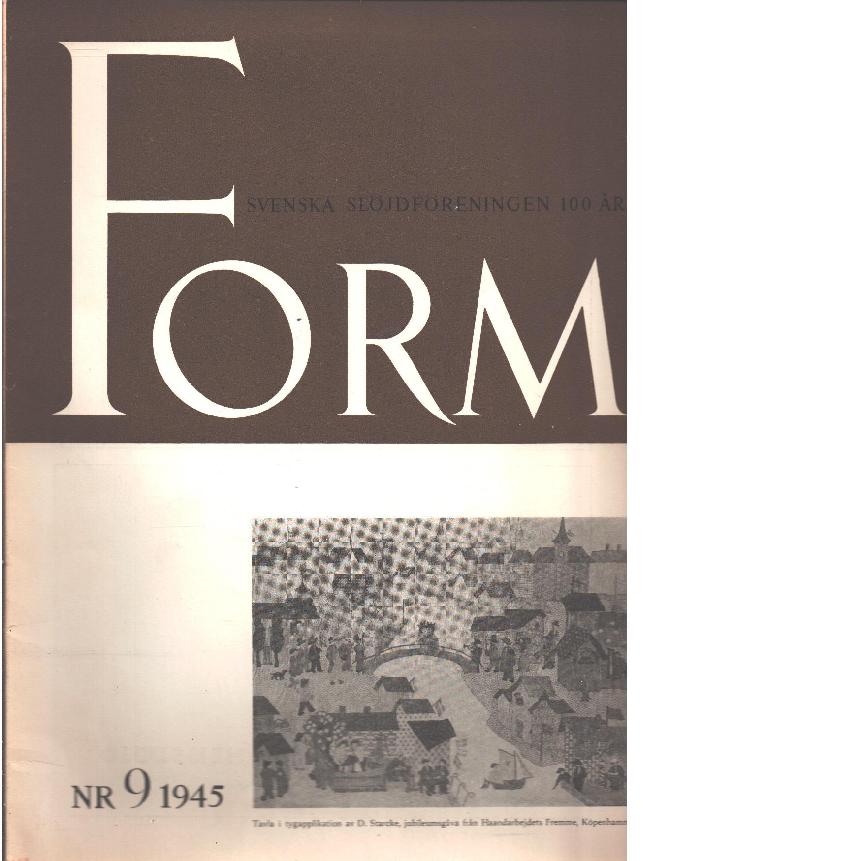 Form - Svenska slöjdföreningen 100 år : Svenska slöjdföreningens tidskrift Nr 9 1945 - Red.