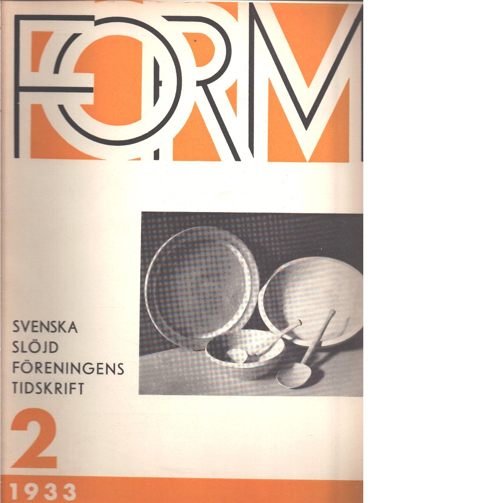 Form : Svenska slöjdföreningens tidskrift Nr 2 1933 - Red.