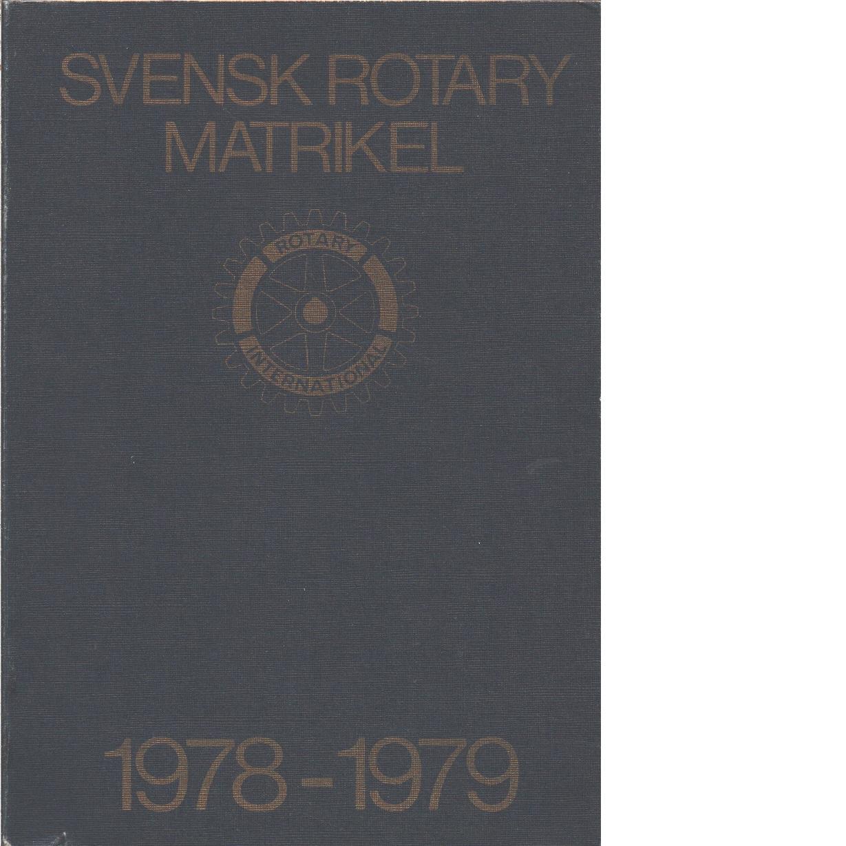Svensk Rotary matrikel 1978-1979 : distrikten 232, 233, 234, 235, 236, 237, 238, 239, av rotary international  - Red.