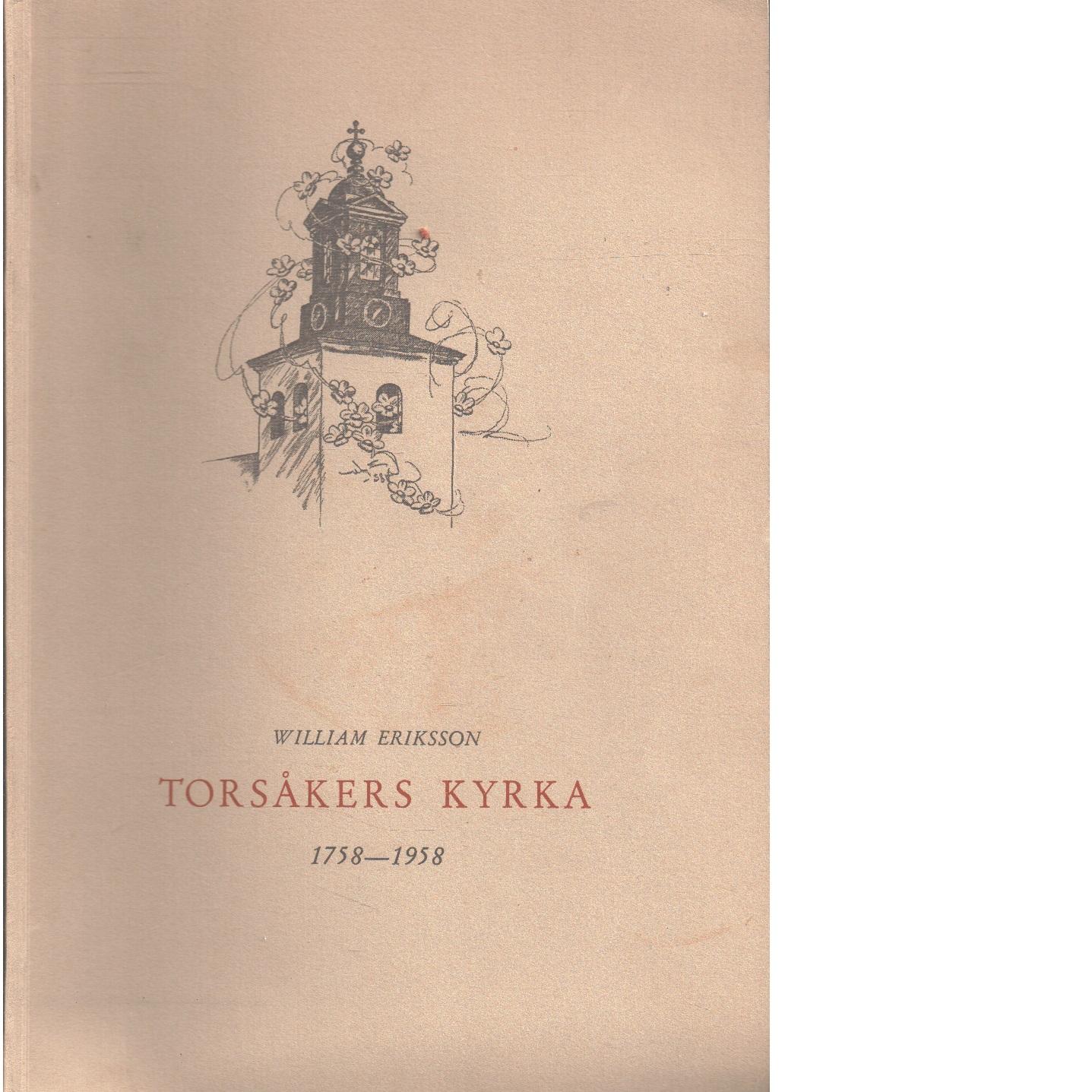 Torsåkers kyrka 1758-1958 - Eriksson, William