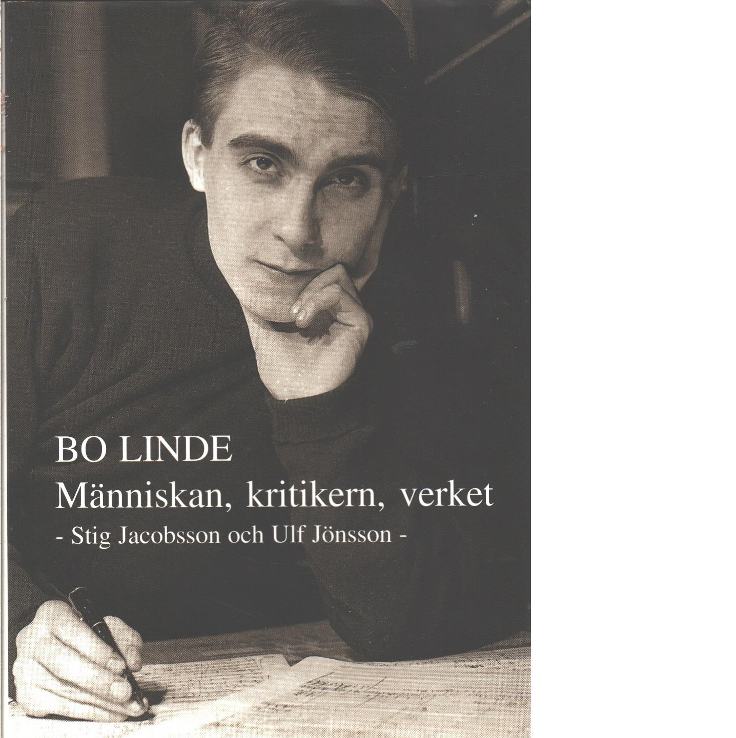 Bo Linde : människan, kritikern, verket - Jacobsson, Stig och Jönsson, Ulf
