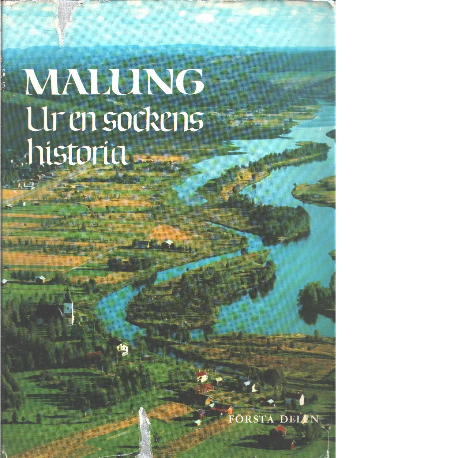 Malung : ur en sockens historia. D. 1 - Red. Veirulf, Olle