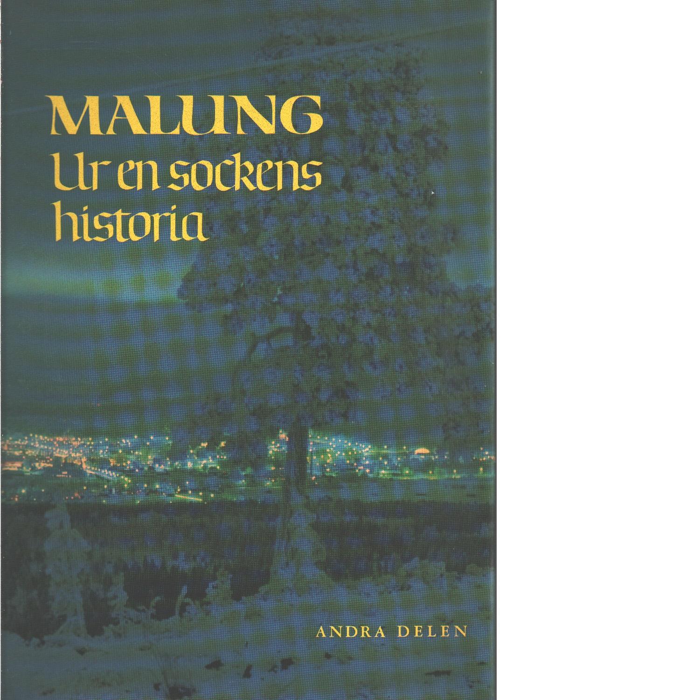 Malung : ur en sockens historia. D. 2 - Red.