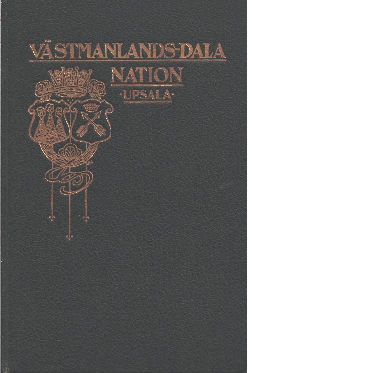 Västmanlands-Dala nation i Upsala : porträttkatalog : vårterminen 1901-höstterminen 1905 - Red.