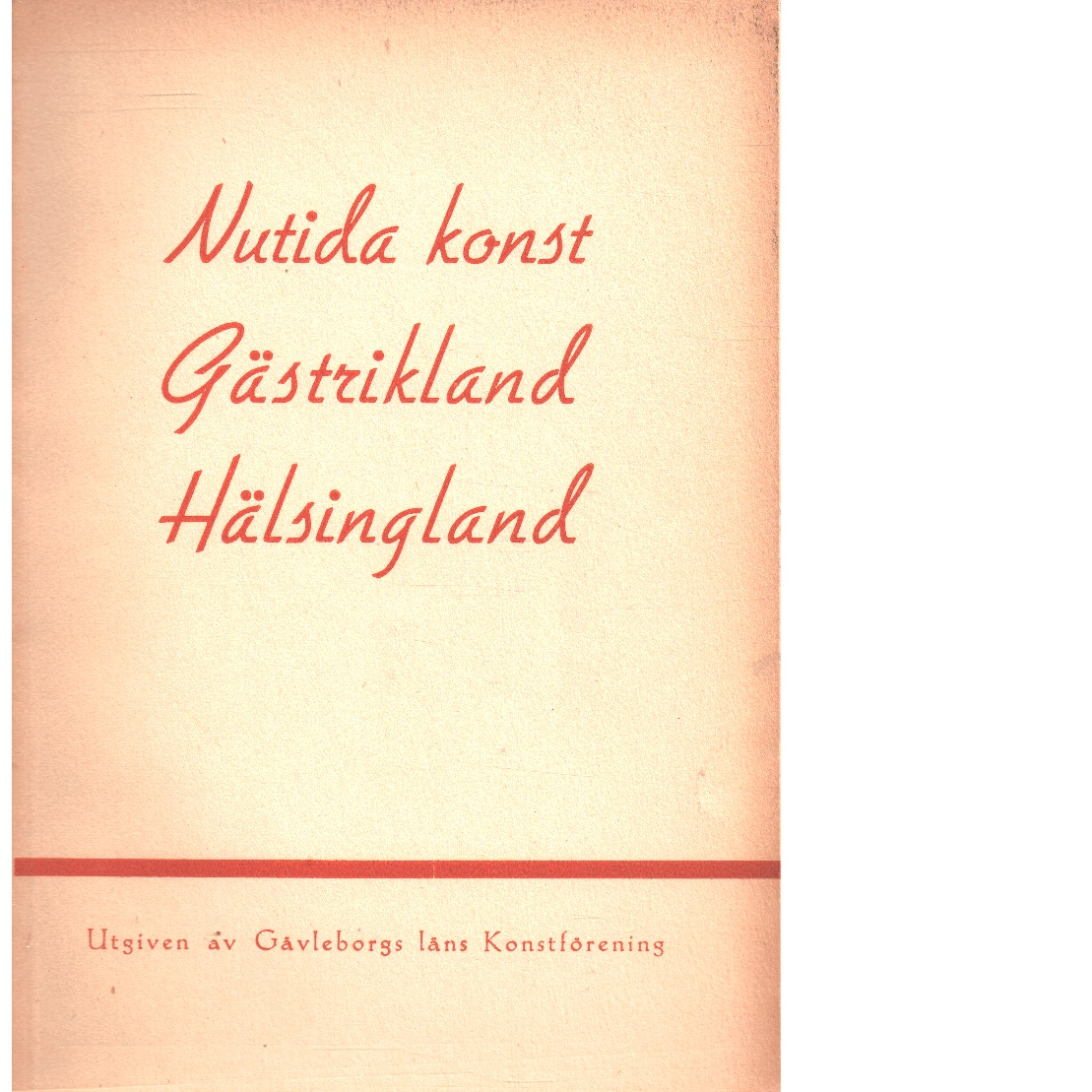 Nutida konst : Gästrikland, Hälsingland - Humbla, Philibert