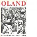 Oland : ur en kommuns historia - Red. Björklund, Stig
