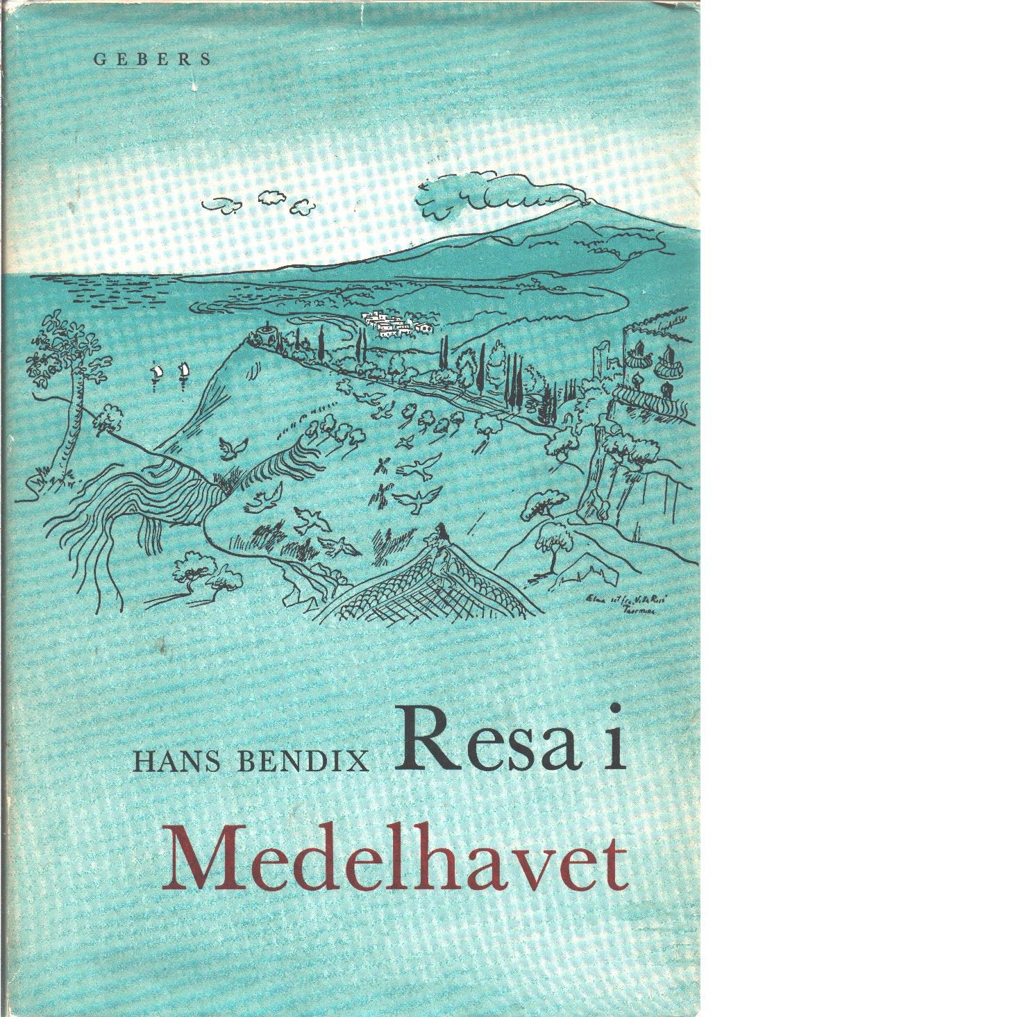Resa i Medelhavet - Bendix, Hans