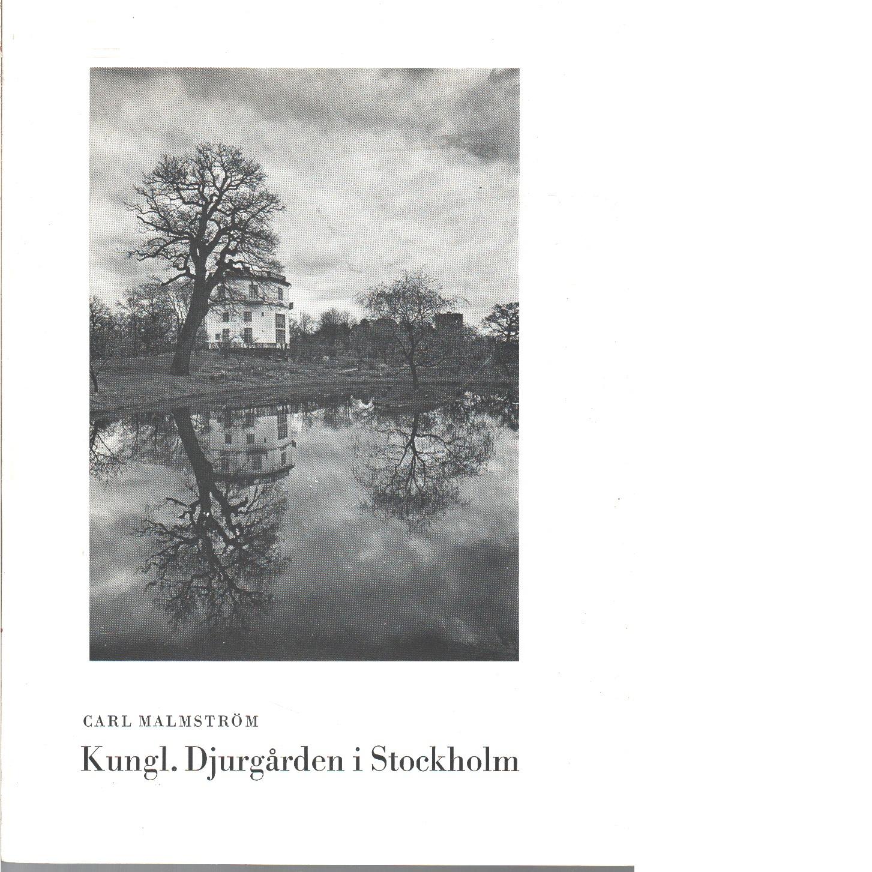 Kungl. Djurgården i Stockholm : en skildring av dess historia och nutida naturparksområden / med fotografiska bilder tagna av Lennart af Petersens år 1969 - Malmström, Carl