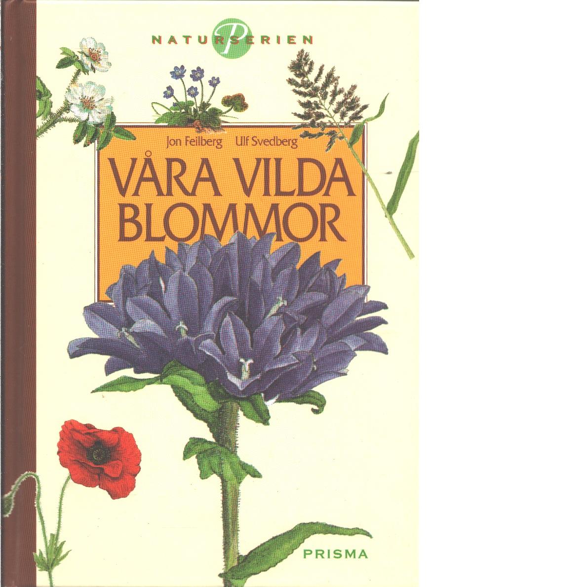 Våra vilda blommor  - Feilberg, Jon