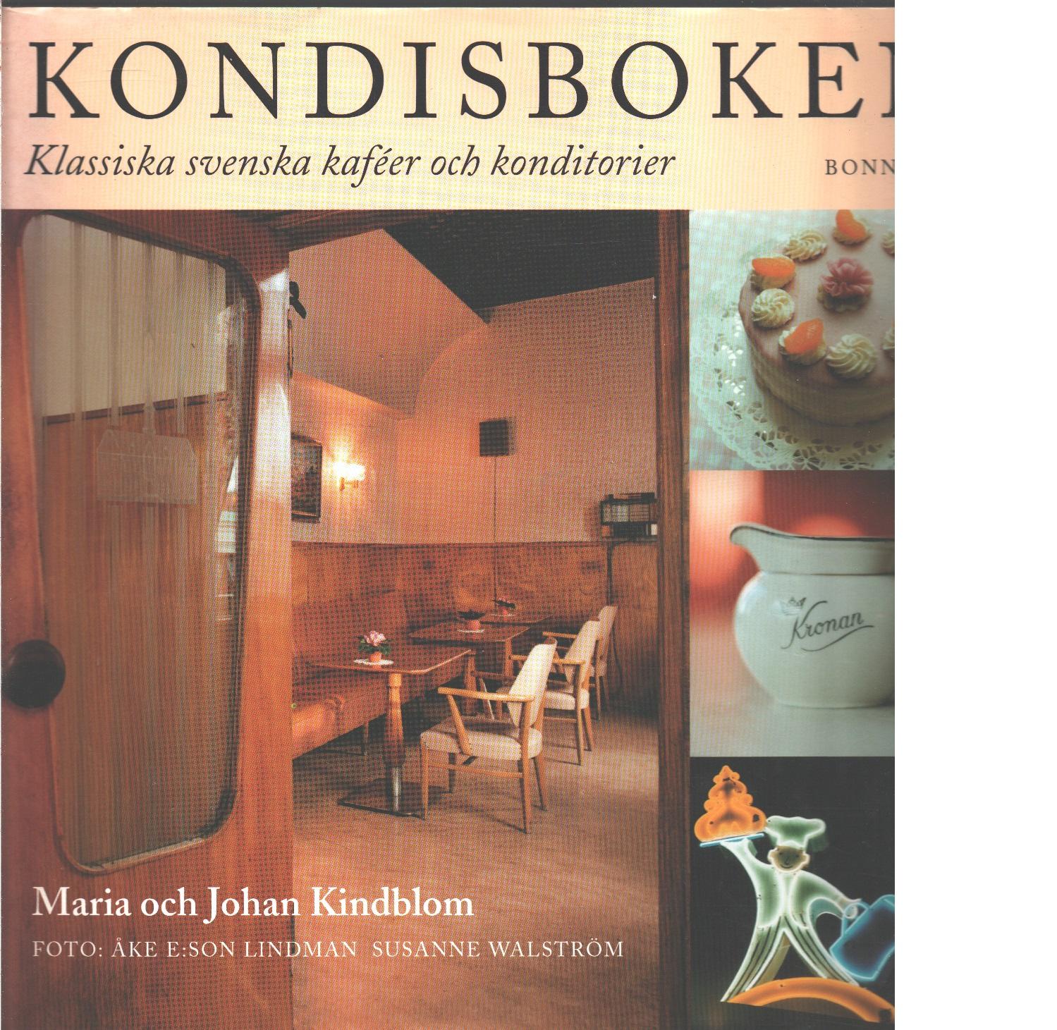 Kondisboken : klassiska svenska kaféer och konditorier - Thulin, Maria och Kindblom, Johan