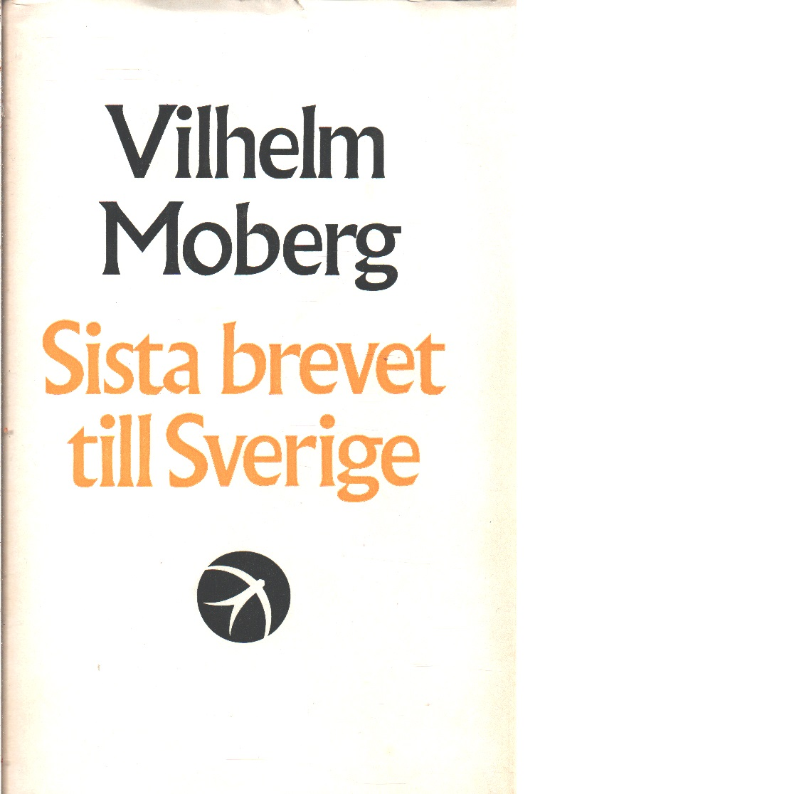 Sista brevet till Sverige - Moberg,  Vilhelm