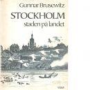 Stockholm : staden på landet  - Brusewitz, Gunnar,