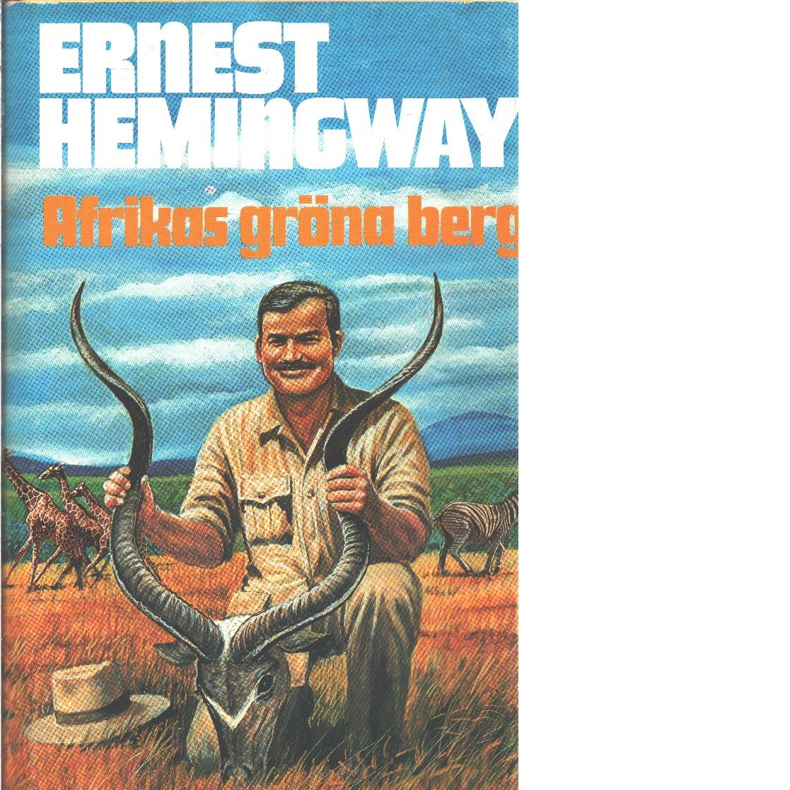 Afrikas gröna berg - Hemingway, Ernest