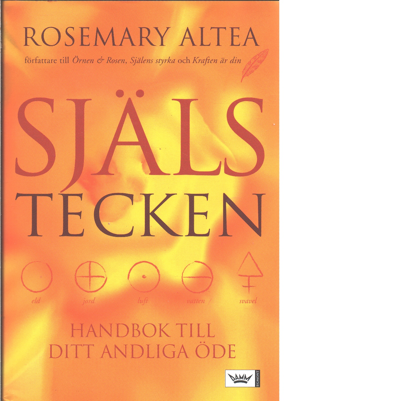 Själstecken : handbok till ditt andliga öde  - Altea, Rosemary