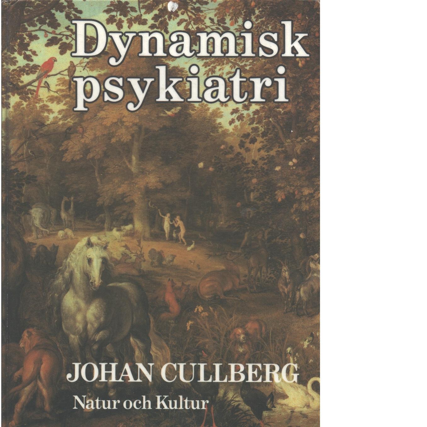 Dynamisk psykiatri i teori och praktik - Cullberg, Johan