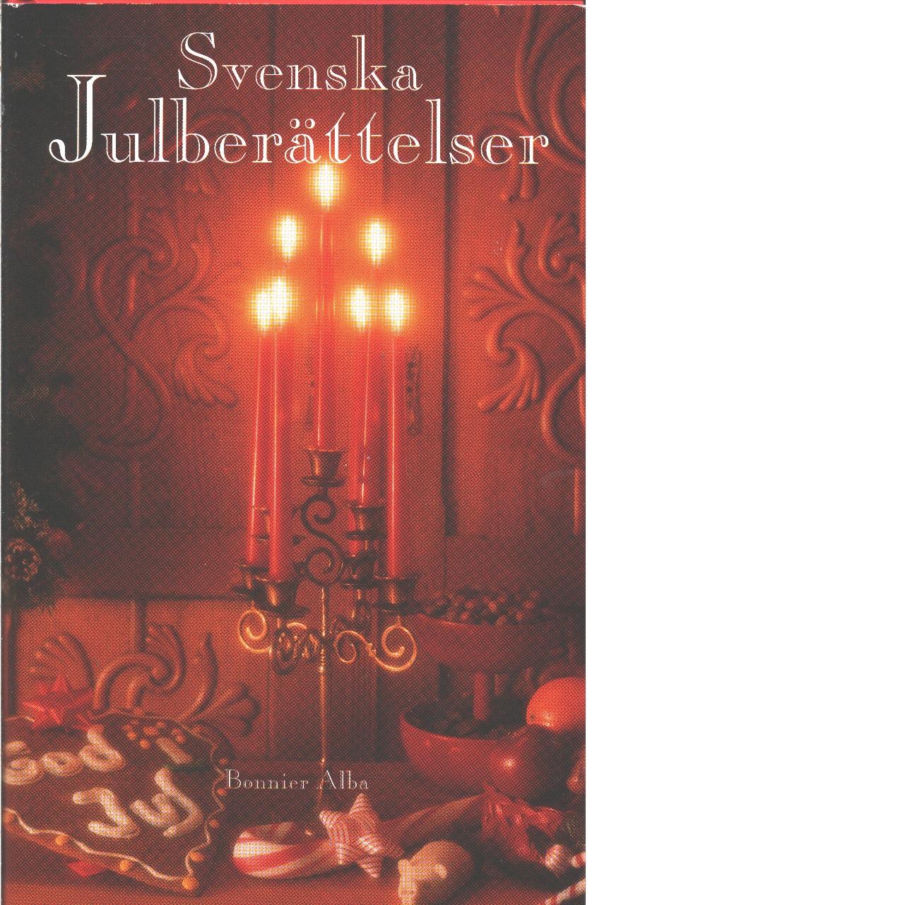 Svenska julberättelser : en antologi - Red. Palm, Magnus