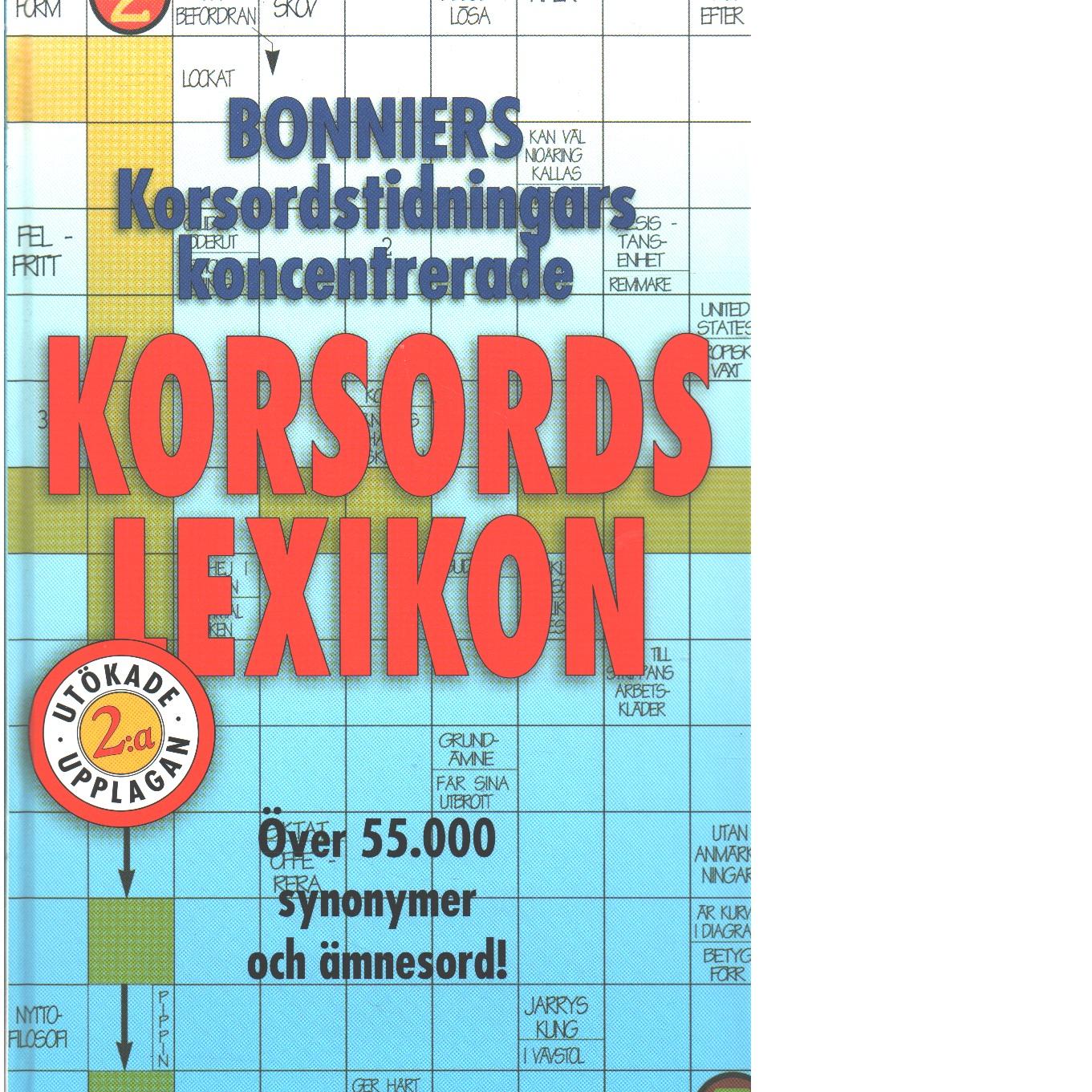 Bonniers korsordstidningars koncentrerade korsordslexikon : [över 55000 synomymer och ämnesord!]  - Red.