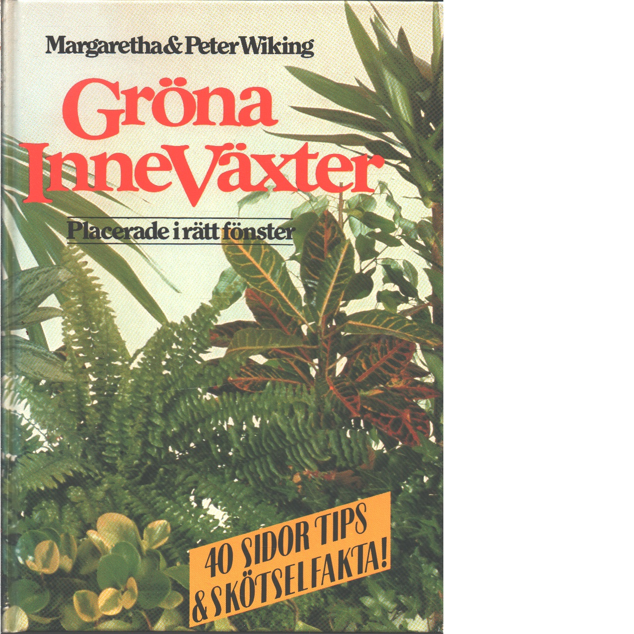Gröna inneväxter - Wiking, Margaretha och Wiking, Peter