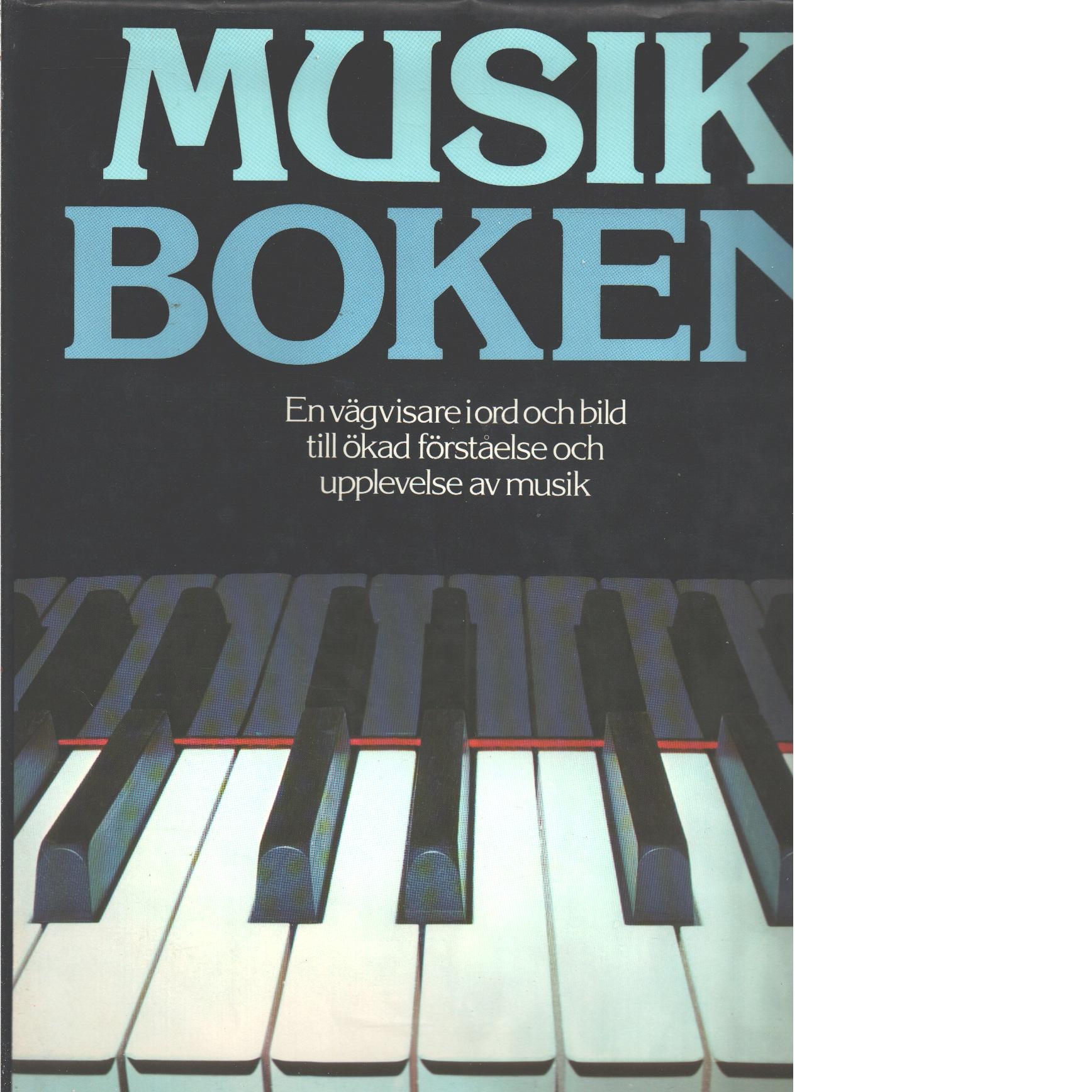 Musikboken : [en vägvisare i ord och bild till ökad förståelse och upplevelse av musik] - Red.