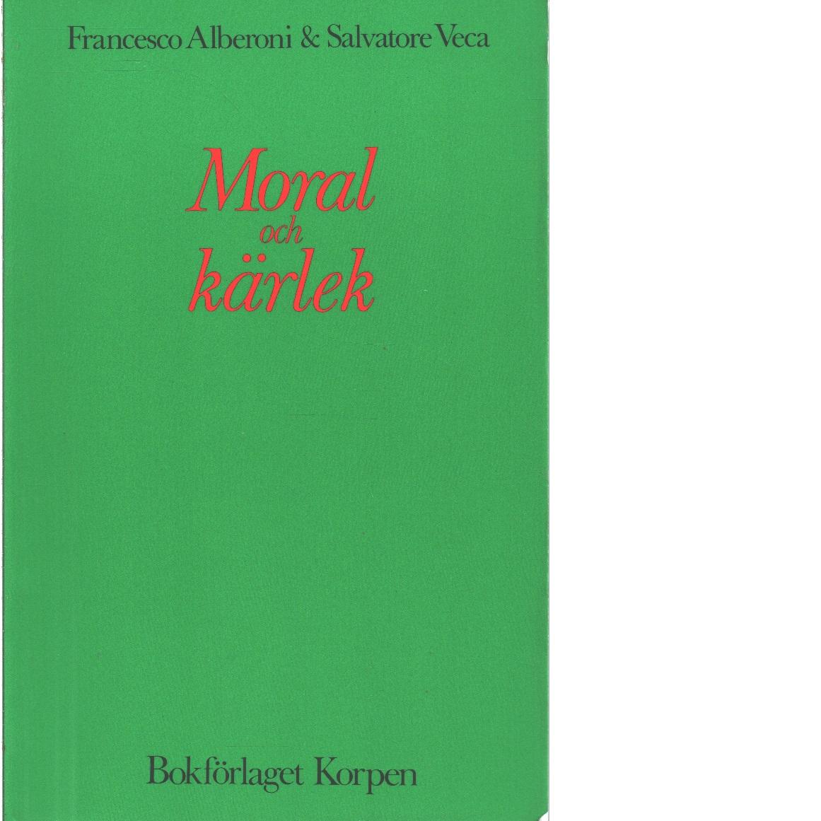 Moral och kärlek  - Alberoni, Francesco och Veca, Salvatore
