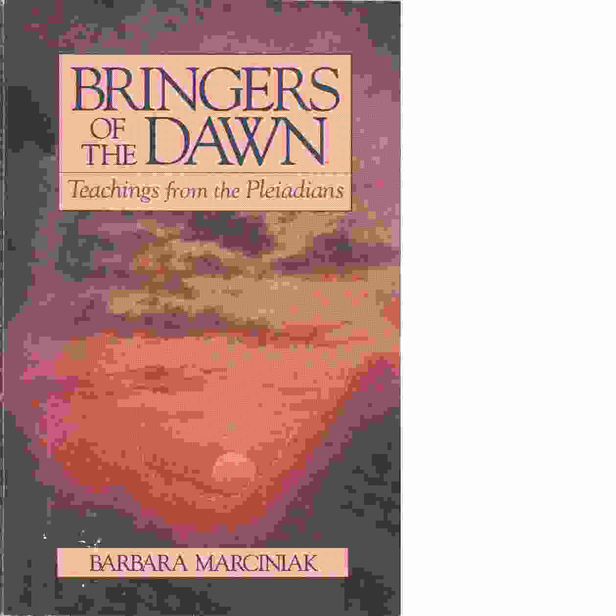 Bringers of the Dawn - Barbara Marciniak