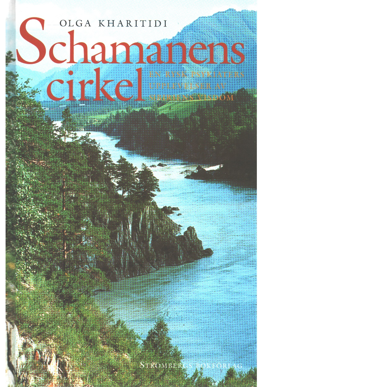 Schamanens cirkel : en rysk psykiaters upplevelser av Sibiriens visdom - Kharitidi, Olga