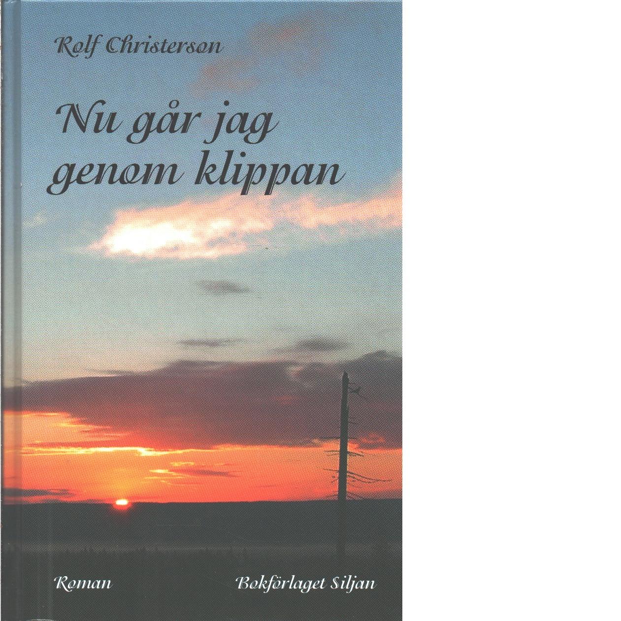 Nu går jag genom klippan - Christerson, Rolf