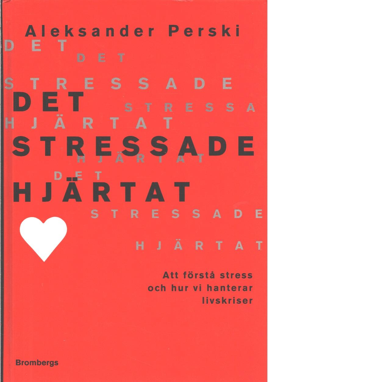 Det stressade hjärtat  - Perski, Aleksander