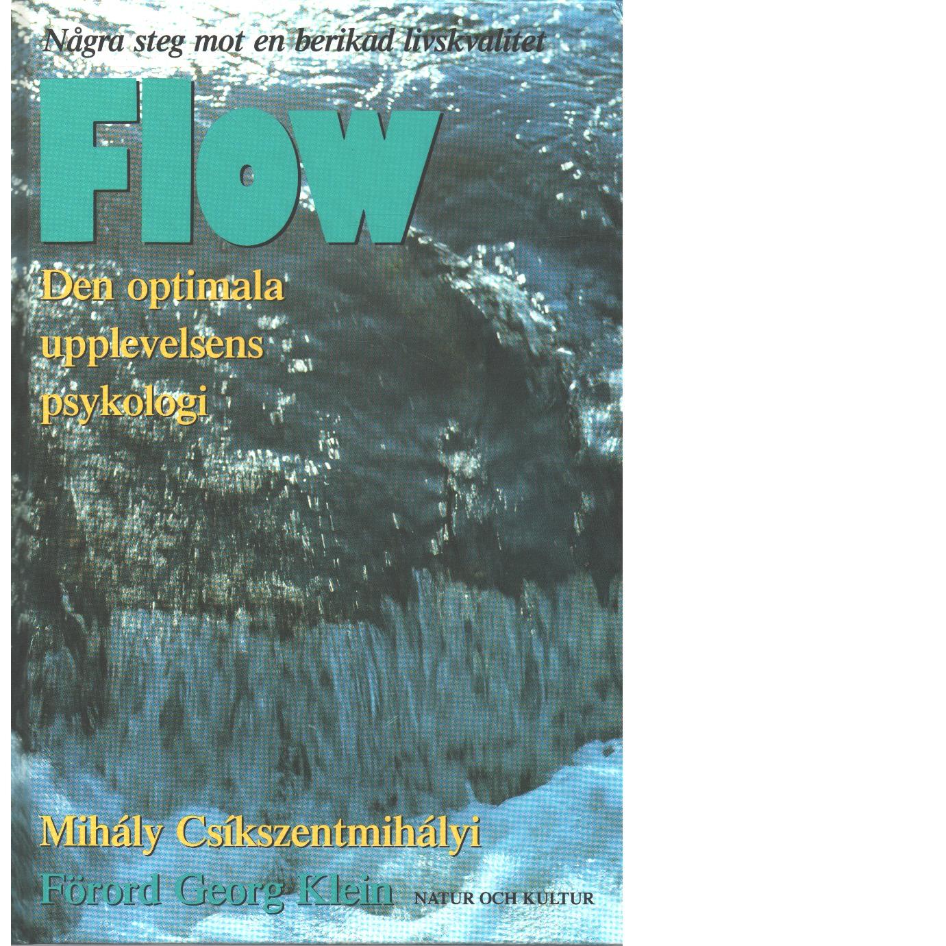 Flow : den optimala upplevelsens psykologi  -  Csíkszentmihályi, Mihály