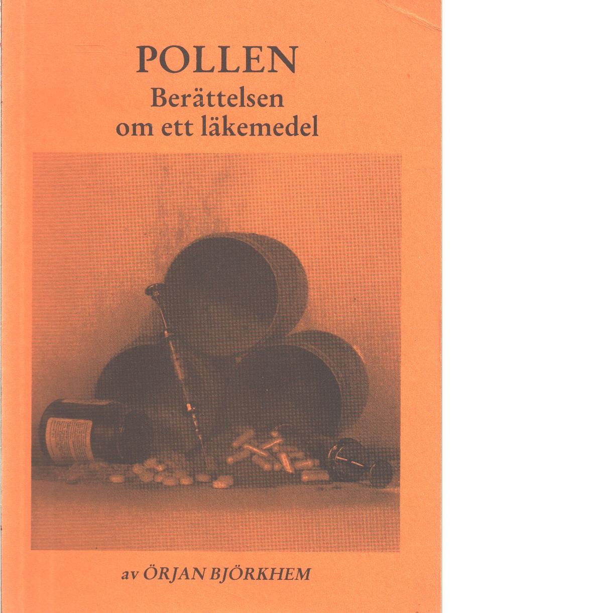 Pollen : berättelsen om ett läkemedel - Björkhem, Örjan