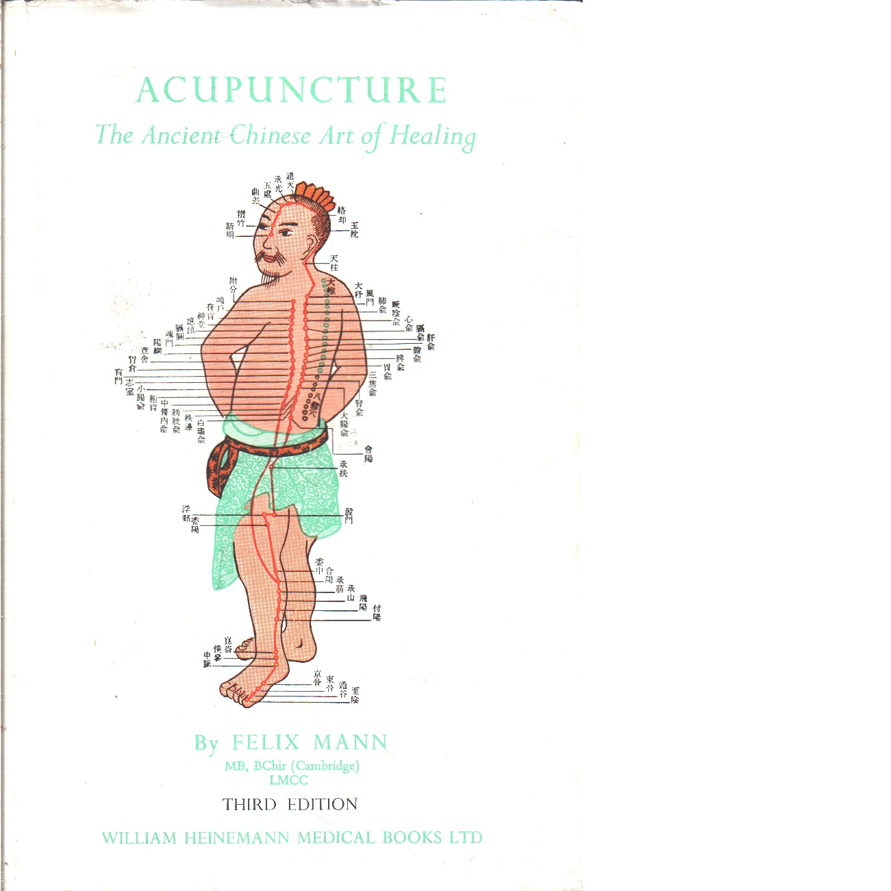 Acupuncture: The Ancient Chinese Art of Healing  -  Mann, Felix
