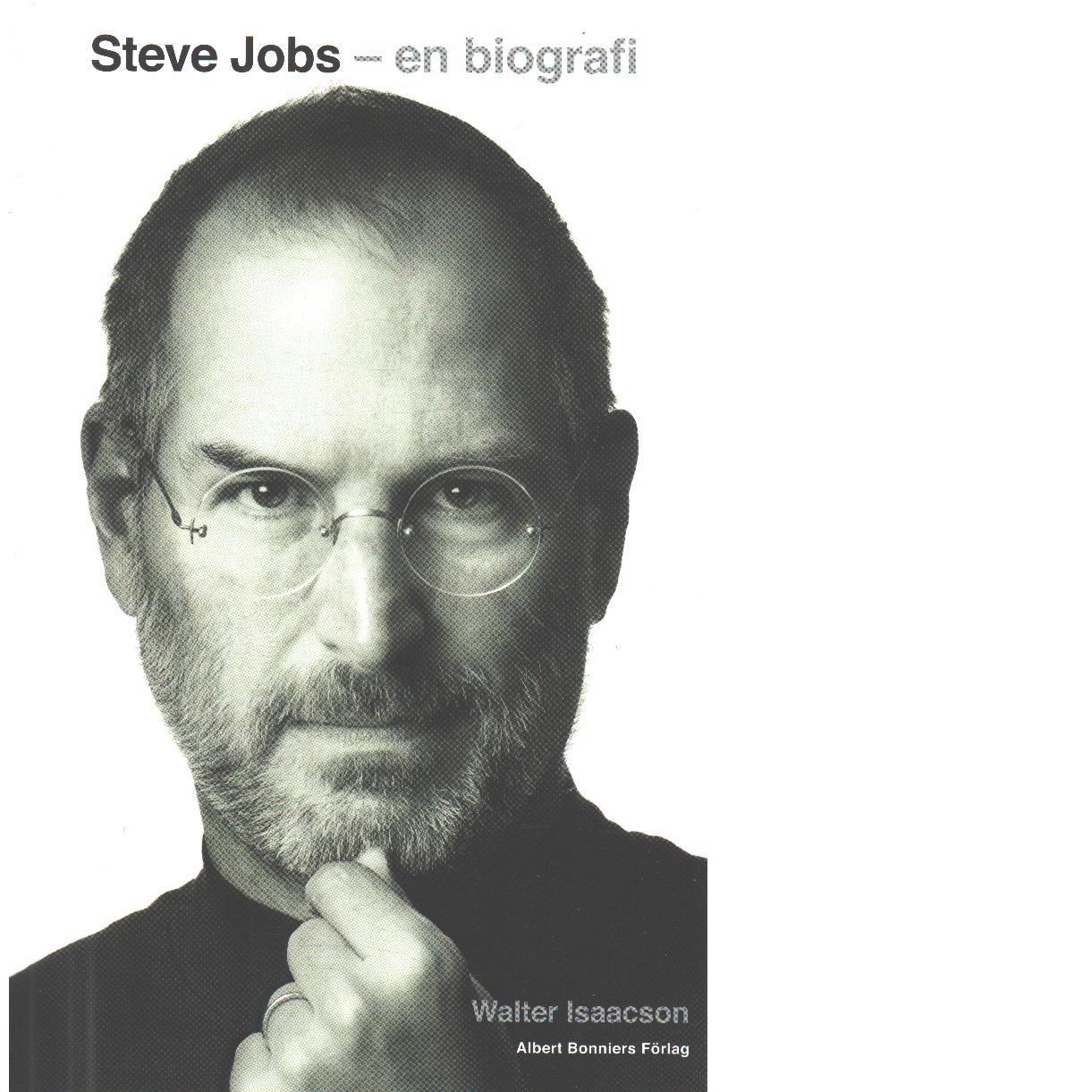 Steve Jobs : en biografi - Isaacson, Walter