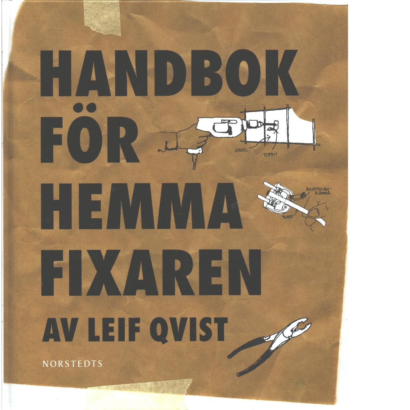 Handbok för hemmafixaren - Qvist, Leif