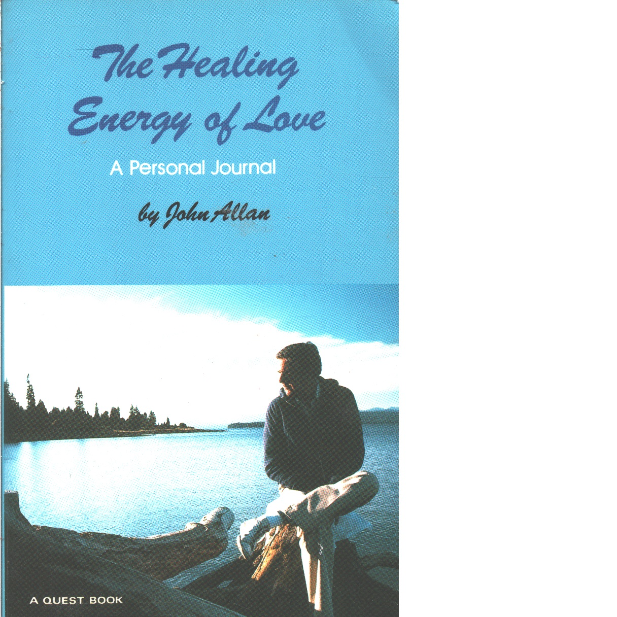 The Healing Energy of Love: A Personal Journal  - Allan, John