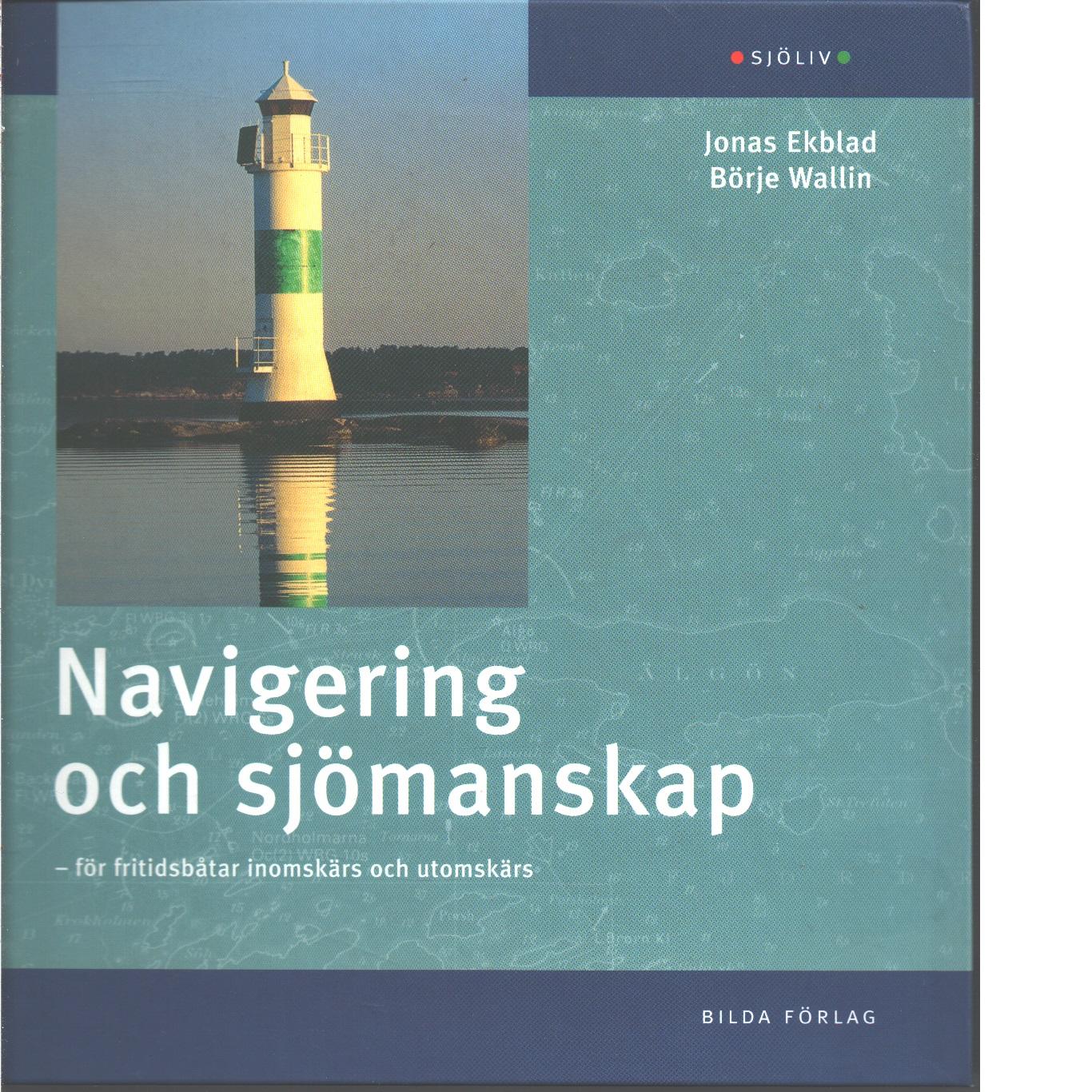 Navigering och sjömanskap - Ekblad, Jonas, och Wallin, Börje