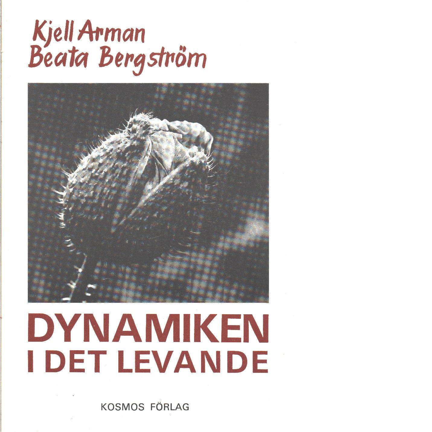 Dynamiken i det levande - Arman, Kjell och Bergström, Beata