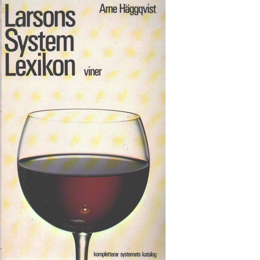 Larsons systemlexikon. 1, Viner  - Häggqvist, Arne