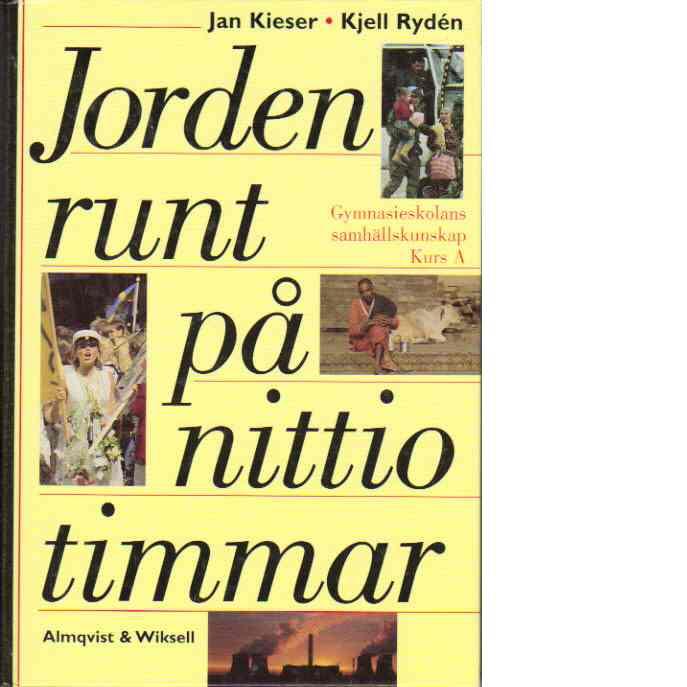 Jorden runt på nittio timmar : gymnasieskolans samhällskunskap - Jan Kieser och Kjell Rydén