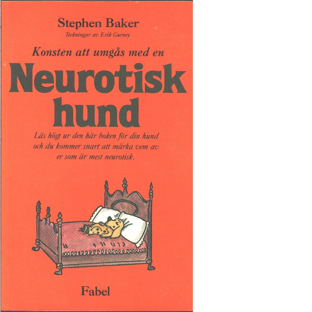 Konsten att umgås med en neurotisk hund - Baker, Stephen
