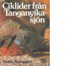 Ciklider från Tanganyikasjön - Neergaard, Sören