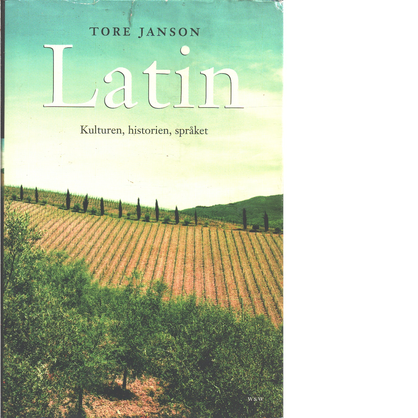 Latin : kulturen, historien, språket  - Janson, Tore