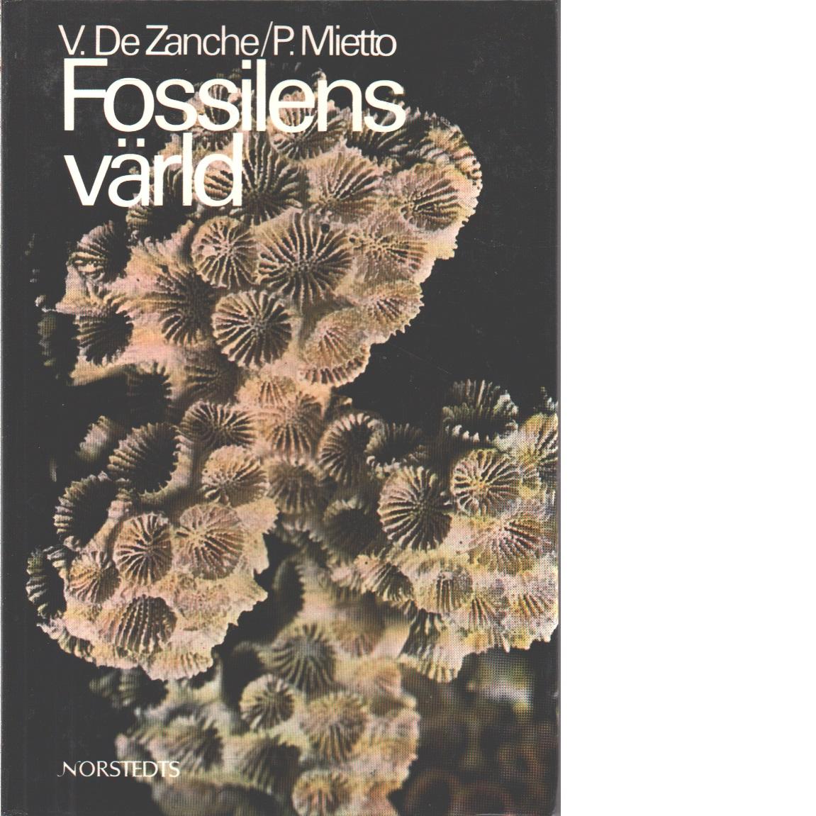 Fossilens värld  - De Zanche, Vittorio och Mietto, Paolo