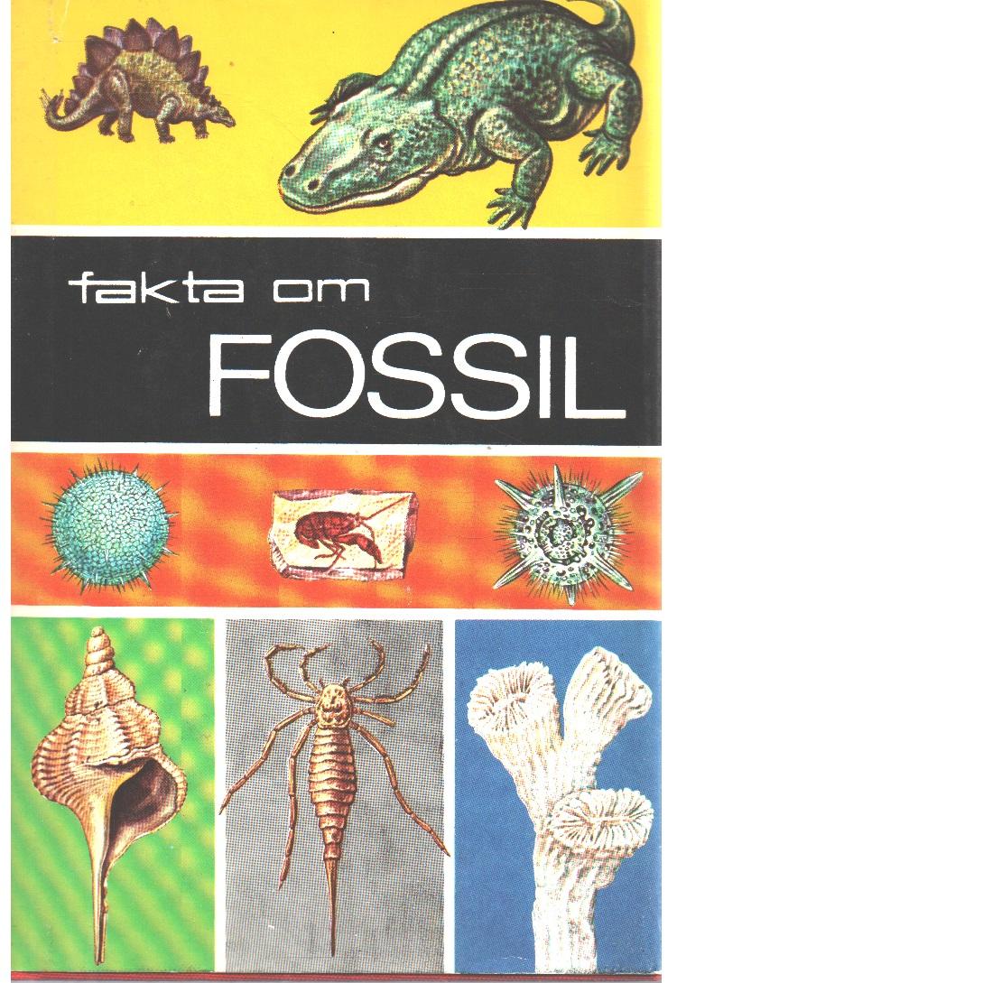 Fakta om fossil - Rhodes, Frank H. T. och Zim, Herbert S.  samt Shaffer, Paul R.