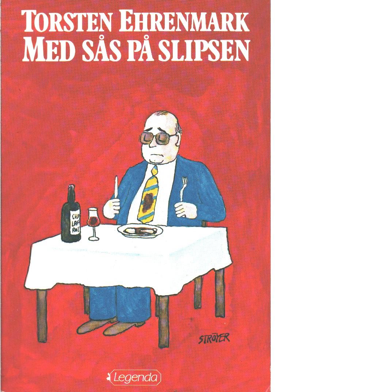 Med sås på slipsen - Ehrenmark, Torsten