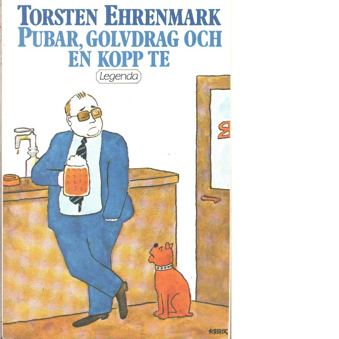 Pubar, golvdrag och en kopp te - Ehrenmark, Torsten
